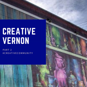 Creative Communities Feature: Vernon BC | PART 2