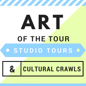 Art of the Tour: Studio Tours & Cultural Crawls