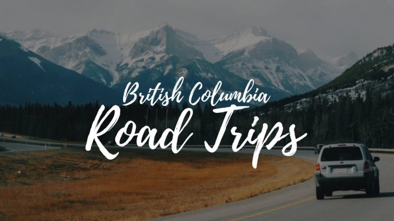 British-Columbia-Road-Trips